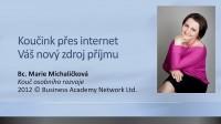 Koučink přes internet - Váš nový zdroj příjmu